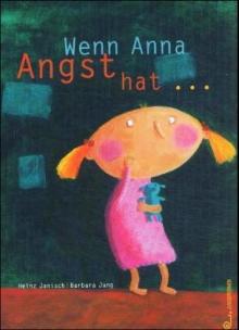Wenn Anna Angst hat